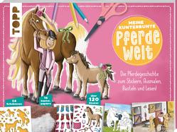 Meine kunterbunte Pferde-Welt von Kraft,  Melanie