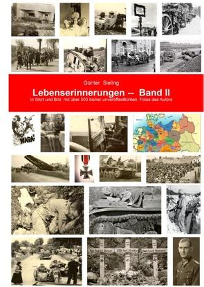 Meine Lebenserinnerungen in Wort und Bild, Band II von Sieling,  Günter