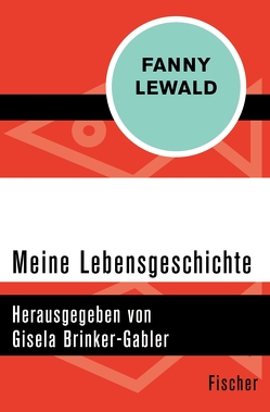 Meine Lebensgeschichte von Brinker-Gabler,  Gisela, Lewald,  Fanny