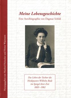 Meine Lebensgeschichte von Heinecker,  Manfred, Schild,  Dagmar, Wajemann,  Heiner