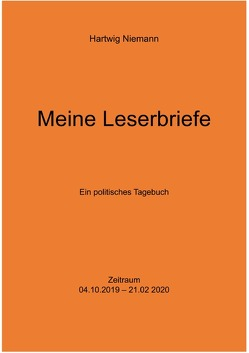Meine Leserbriefe vom 04.10.2019-21.02.2020 von Niemann,  Hartwig
