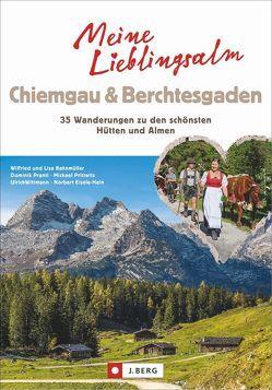 Meine Lieblings-Alm Chiemgau & Berchtesgaden von Bahnmüller,  Wilfried und Lisa, Eisele-Hein,  Norbert, Prantl,  Dominik, Prittwitz,  Michael, Wittmann,  Uli