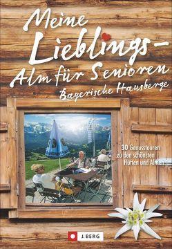 Meine Lieblings-Alm für Senioren Bayerische Hausberge von Bahnmüller,  Wilfried und Lisa, Meier,  Markus und Janina