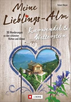 Meine Lieblings-Alm Karwendel & Wetterstein von Mayer,  Robert