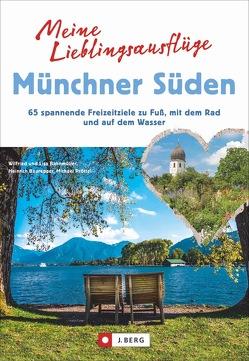 Meine Lieblingsausflüge Münchner Süden von Bahnmüller,  Wilfried und Lisa, Bauregger,  Heinrich, Pröttel,  Michael