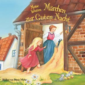 Meine liebsten Märchen zur Guten Nacht von Mohr,  Irene