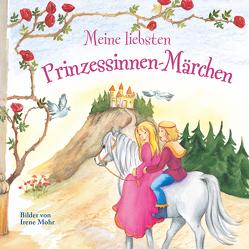 Meine liebsten Prinzessinnen-Märchen von Mohr,  Irene