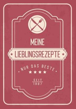 Meine liebsten Rezepte – Blanko Rezeptbuch zum Eintragen von über 50 Lieblingsrezepten – Mein Kochbuch zum Selberschreiben und selbst gestalten von Blade,  Frauke