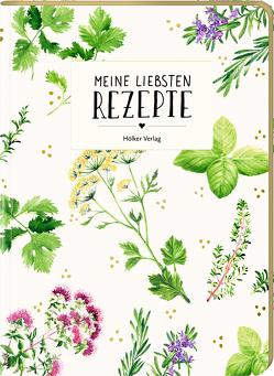Meine liebsten Rezepte: Einschreibbuch (Garten)