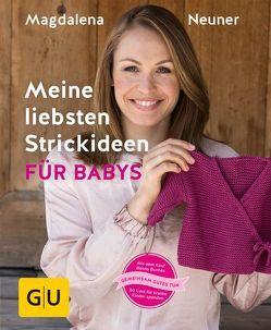 Meine liebsten Strickideen für Babys von Neuner,  Magdalena