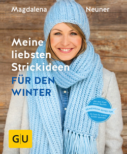 Meine liebsten Strickideen für den Winter von Neuner,  Magdalena