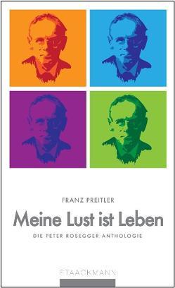 Meine Lust ist Leben von Preitler,  Franz
