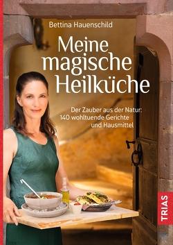 Meine magische Heilküche von Hauenschild,  Bettina