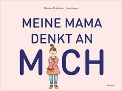 Meine Mama denkt an mich von Heidelbach,  Nikolaus, Langer,  Rosa
