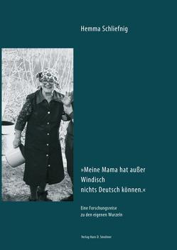 Meine Mama hat außer Windisch nichts Deutsch können von Schliefnig,  Hemma