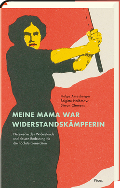Meine Mama war Widerstandskämpferin von Amesberger,  Helga, Clemens,  Simon, Halbmayr,  Brigitte