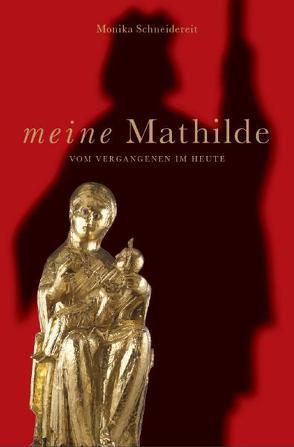 Meine Mathilde von Schneidereit,  Monika