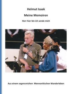 Meine Memoiren von Isaak,  Helmut, Verlagsagentur Justbestebooks