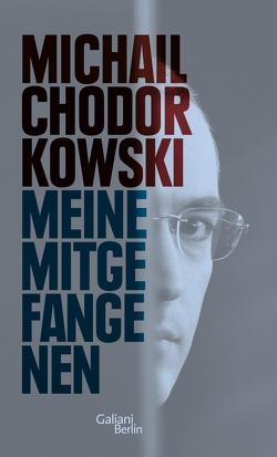 Meine Mitgefangenen von Chodorkowski,  Michail