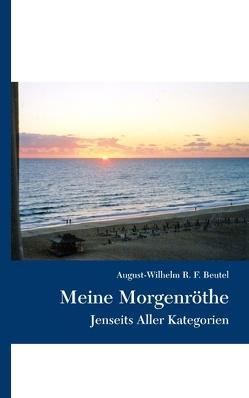 Meine Morgenröthe von Beutel,  August-Wilhelm R. F.