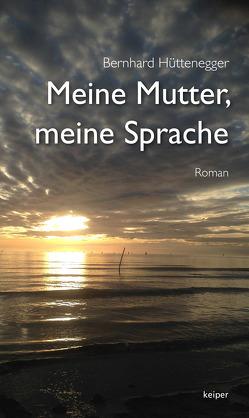 Meine Mutter – meine Sprache von Hüttenegger,  Bernhard