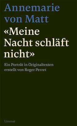"""""""Meine Nacht schläft nicht"""" von Perret,  Roger, Von Matt,  Annemarie"""