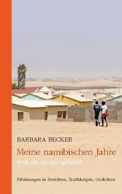Meine namibischen Jahre von Becker,  Barbara
