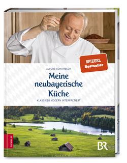 Meine neubayerische Küche von Schuhbeck,  Alfons