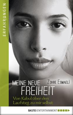 Meine neue Freiheit von Esmaeli,  Zohre