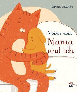Meine neue Mama und ich von Bodmer,  Thomas, Galindo,  Renata