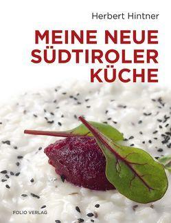 Meine neue Südtiroler Küche von Blickle,  Frieder, Hintner,  Herbert