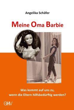 Meine Oma Barbie von Schäfer,  Angelika