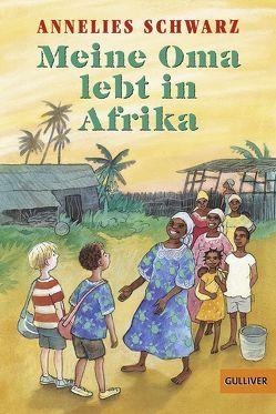 Meine Oma lebt in Afrika von Rieper-Bastian,  Marlies, Schwarz,  Annelies