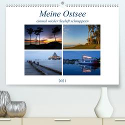Meine Ostsee – einmal wieder Seeluft schnuppern (Premium, hochwertiger DIN A2 Wandkalender 2021, Kunstdruck in Hochglanz) von Gierok,  Steffen