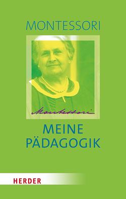 Meine Pädagogik von Klein-Landeck,  Michael, Ludwig,  Harald, Montessori,  Maria
