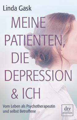 Meine Patienten, die Depression & ich von Gask,  Linda, Pesch,  Ursula