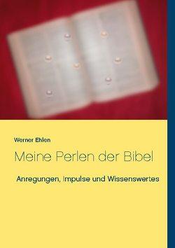 Meine Perlen der Bibel von Ehlen,  Werner