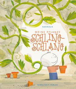 Meine Pflanze Schling-Schlang von Barroux,  S., Illmann,  Andreas