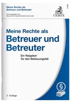 Meine Rechte als Betreuer und Betreuter von Bayerischen Staatsministerium der Justiz, Zimmermann,  Walter
