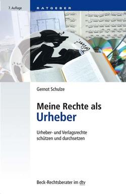 Meine Rechte als Urheber von Schulze,  Gernot