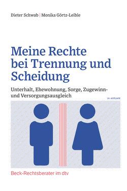Meine Rechte bei Trennung und Scheidung von Görtz-Leible,  Monika, Schwab,  Dieter