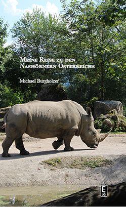 Meine Reis ezu den Nashörnern Österreichs von Burgholzer,  Michael