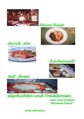 Meine reise durch die Küchenwelt von Kiewit,  Hermann