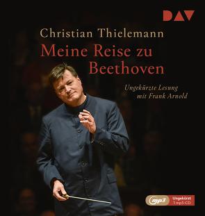 Meine Reise zu Beethoven von Arnold,  Frank, Lemke-Matwey,  Christine, Thielemann,  Christian