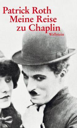 Meine Reise zu Chaplin von Roth,  Patrick