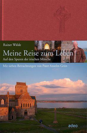 Meine Reise zum Leben von Wälde,  Rainer