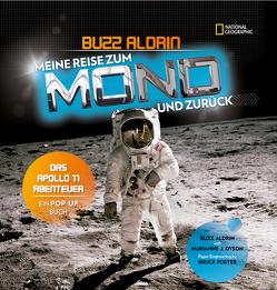 Meine Reise zum Mond und zurück. Das Apollo 11 – Abenteuer. Ein Pop-up Buch von Aldrin,  Buzz