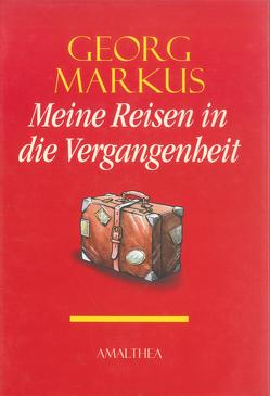 Meine Reisen in die Vergangenheit von Markus,  Georg