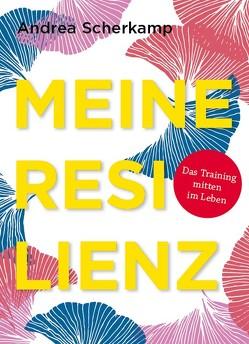 MEINE RESILIENZ von Scherkamp,  Andrea