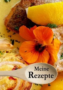 Meine Rezepte – Das Rezeptbuch zum Selbstgestalten von Louni,  Franca